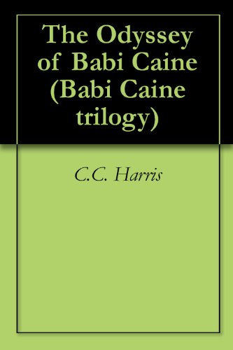 The Odyssey of Babi Caine (Babi Caine trilogy Book 1)