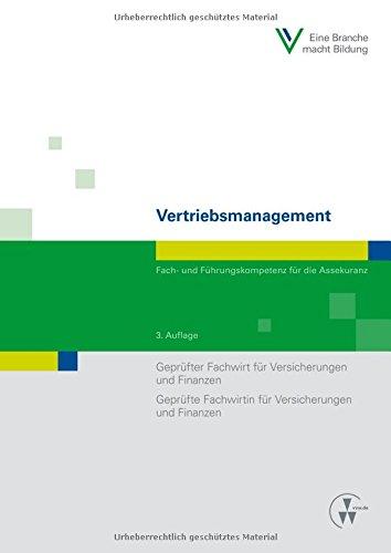 Vertriebsmanagement: Fach- und Führungskompetenz für die Assekuranz Geprüfter Fachwirt für Versicherungen und Finanzen / Geprüfte Fachwirtin für Versicherungen und Finanzen (Fachwirt-Literatur)