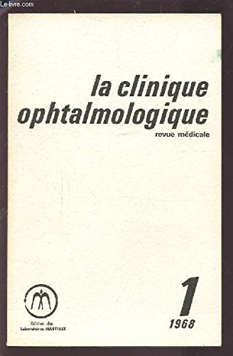 LA CLINIQUE OPHTALMOLOGIQUE - REVUE MEDICALE N°1 1968 : OPTIQUE + EXPLORATIONS FONCTIONNELLES + LA MACULA + TRAUMATOLOGIE + ALLERGOLOGIE + OEIL ET PATHOLOGIE GENERALE + EXPERIMENTATION PHARMACOLOGIQUE.