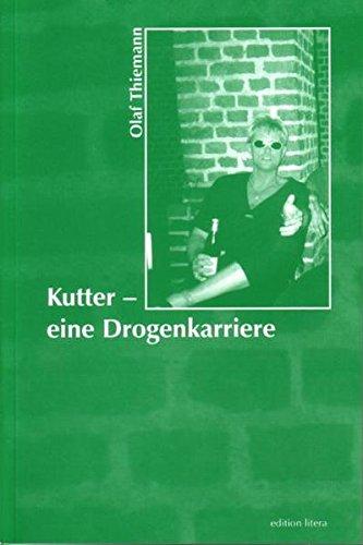 Kutter - eine Drogenkarriere (edition litera)