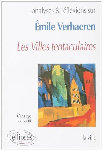 Analyses & réflexions sur- Verhaeren, Les villes tentaculaires: La ville Pdf - ePub - Audiolivre Telecharger