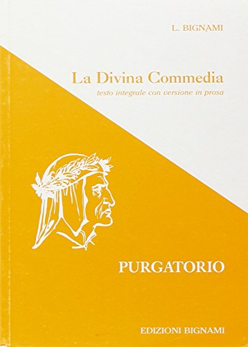 DIVINA COMMEDIA PURGATORIO TESTO INTEGRALE CON VERSIONE IN PROSA