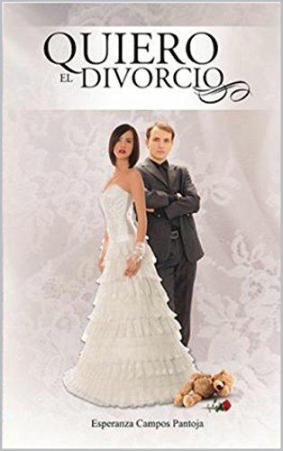 Quiero el divorcio -PRIMERA EDICIÓN- Libro I de III
