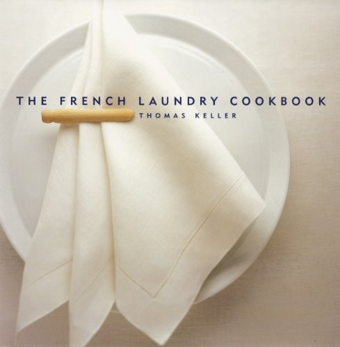 The French Laundry Cookbook par Thomas Keller