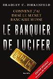 Le banquier de lucifer: Comment j'ai brisé le secret bancaire suisse - Témoignage (Essais-documents)...