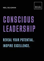Conscious Leadership. Reveal your potential. Inspire excellence.: 20 thought-provoking lessons (Build+become)