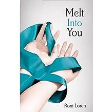 [(Melt into You)] [Author: Roni Loren] published on (March, 2013)
