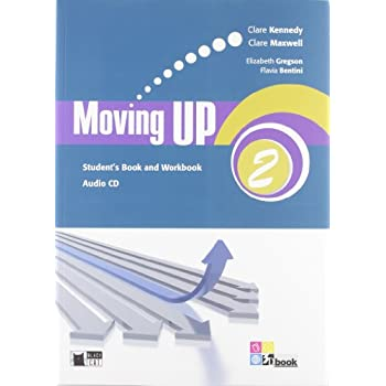 Moving Up. Student's Book-Workbook. Per Le Scuole Superiori. Con Cd Audio: Moving Up 2 Sb/wb+Cd