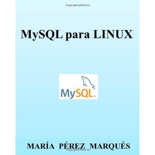 MySQL para LINUX by Maria Perez Marques (2013-12-18)