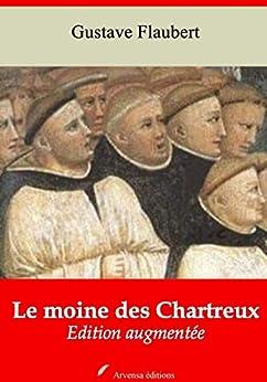 Le Moine Des Chartreux   Edition Intégrale Et Augmentée: Nouvelle Édition 2019 Sans Drm por Gustave Flaubert epub