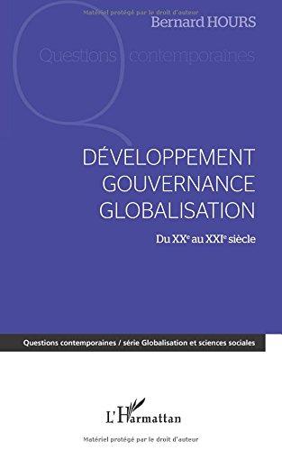 Developpement gouvernance globalisation du xxe au xxie siecle par Bernard Hours