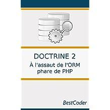 Doctrine 2 : À l'assaut de l'ORM phare de PHP: Gérer ses données avec classe