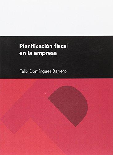 Planificación fiscal en la empresa (Textos Docentes)