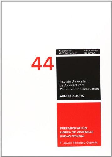 Prefabricación ligera de viviendas: Nuevas premisas (Arquitectura, Textos de Doctorado del IUACC)