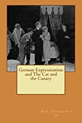 German Expressionism and The Cat and the Canary by Mr. Ken Zimmerman Jr. (2014-06-27)
