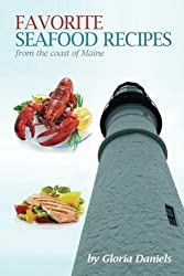 Favorite Seafood Recipes From the Coast of Maine by Gloria Daniels (2013-02-24)