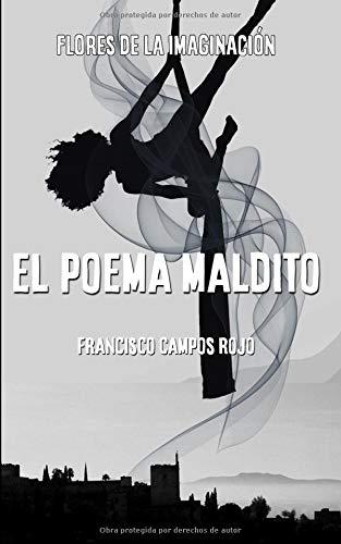 El poema maldito (Flores de la imaginación) por Sr Francisco Campos Rojo