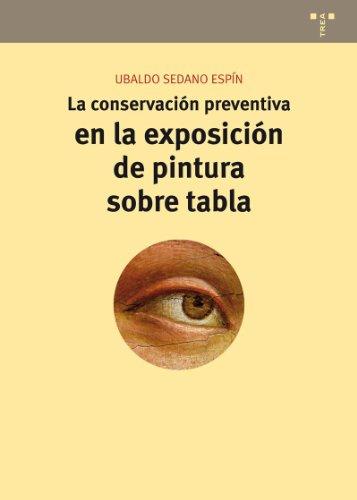 La conservación preventiva en la exposición de pintura sobre tabla (Conservación y Restauración del Patrimonio)