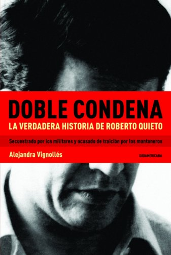 Doble condena: La verdadera historia de Roberto Quieto por Alejandra Vignollés