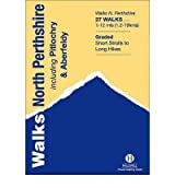 [(Walks North Perthshire * *)] [Author: Felicity Martin] published on (April, 2000)