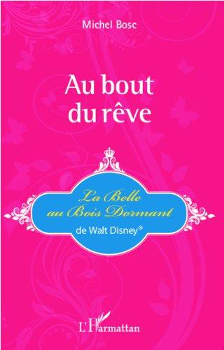 Au bout du rêve: La Belle au Bois Dormant de Walt Disney