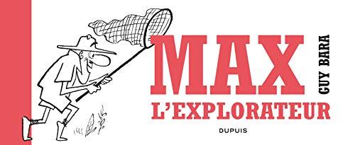 Max l'explorateur - tome 0 - Max l'explorateur par Bara