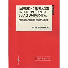 La pensión de jubilación en el Régimen General de la Seguridad Social