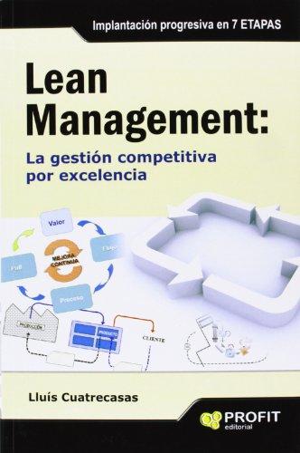 Lean Management. La Gestión Competitiva Por Excelencia