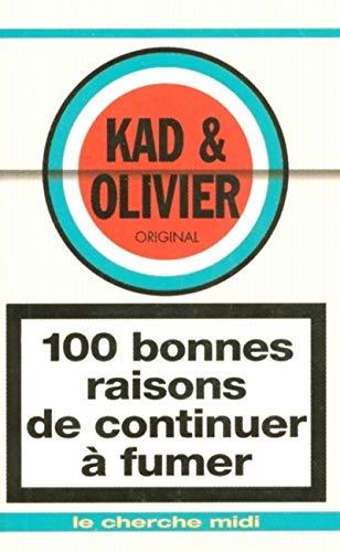 100 bonnes raisons de continuer à fumer par KAD et OLIVIER