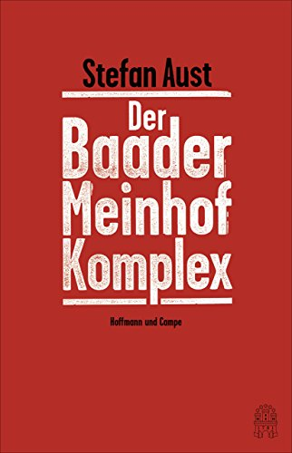 Der Baader-Meinhof-Komplex: Erweiterte Neuausgabe