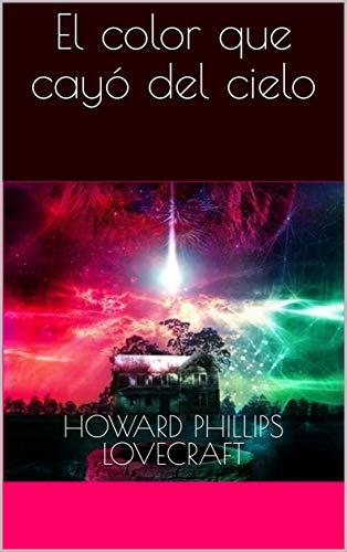 El color que cayó del cielo eBook: Lovecraft, Howard Phillips ...