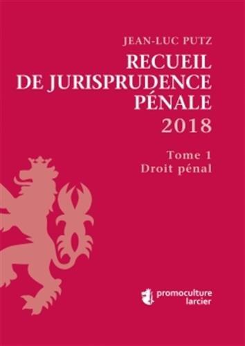Recueil de Jurisprudence pénale 2018 (2 tomes)