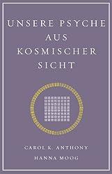Unsere Psyche aus kosmischer Sicht (German Edition)
