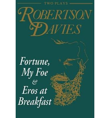 [(Fortune, My Foe and Eros at Breakfast)] [Author: Robertson Davies] published on (November, 1993)