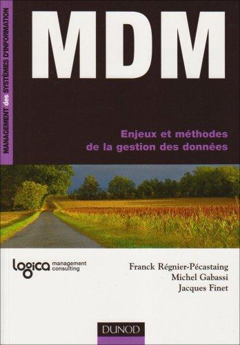 MDM: Enjeux et méthodes de la gestion des données par Franck Regnier-Pecastaing
