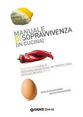 Idea Regalo - Manuale di sopravvivenza in cucina: Ricette per single trentaquarantenni metropolitani sessualmente attivi