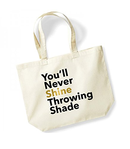 You'll Never Shine Throwing Shade - Large Canvas Fun Slogan Tote Bag Natural/Black