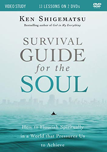 Survival Guide for the Soul Video Study: How to Flourish Spiritually in a World That Pressures Us to Achieve