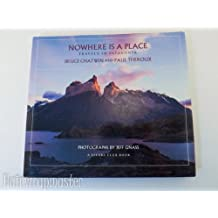 Nowhere Is a Place: Travels in Patagonia