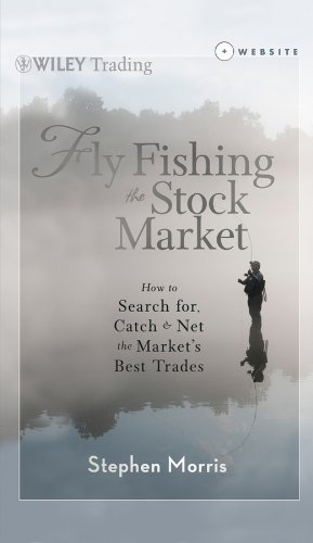 fly fishing the stock market how to search for catch and
