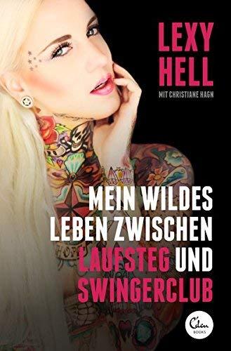 Mein wildes Leben zwischen Laufsteg und Swingerclub (noselection) by Lexy Hell(8. Mai 2014)