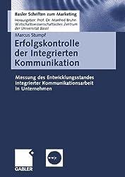 Erfolgskontrolle der Integrierten Kommunikation: Messung des Entwicklungsstandes integrierter Kommunikationsarbeit in Unternehmen (Basler Schriften zum Marketing) (German Edition)