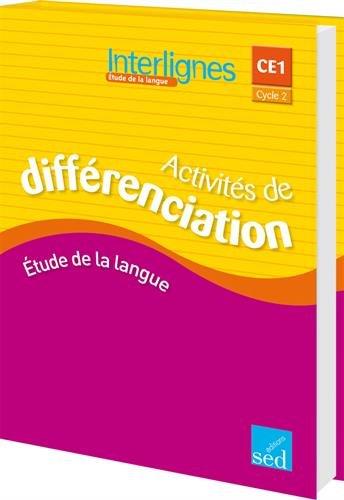 Etude de la langue CE1 Interlignes : Activités de différenciation
