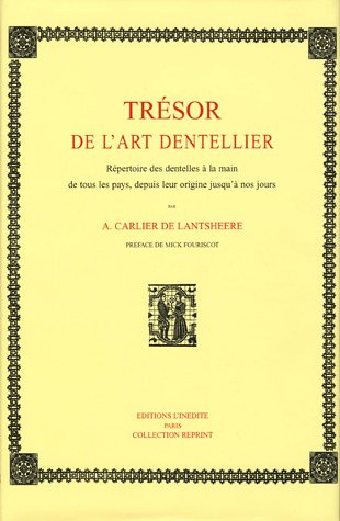 Trésor de l'art dentellier : Répertoire des Dentelles à la main de tous les pays, depuis leur origine jusqu'à nos jours