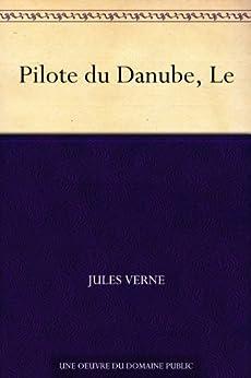 Pilote du Danube, Le par [Verne, Jules]