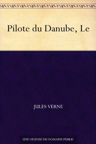Couverture du livre Pilote du Danube, Le