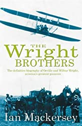 The Wright Brothers: The Aviation Pioneers Who Changed the World