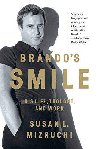 Mizruchi, S: Brando`s Smile - His Life, Thought, and Work