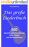 Das große Liederbuch: 500 deutsche und internationale Volks-, Kinder- und Weihnachtslieder