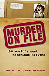 Murder on File: The World's Most Notorious Killers